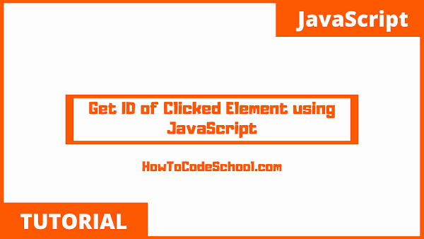Get ID of Clicked Element using JavaScript