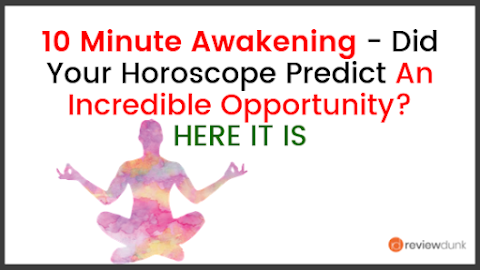 10 Minute Awakening Review - How We Can Reach Our Full Potential in Minutes!