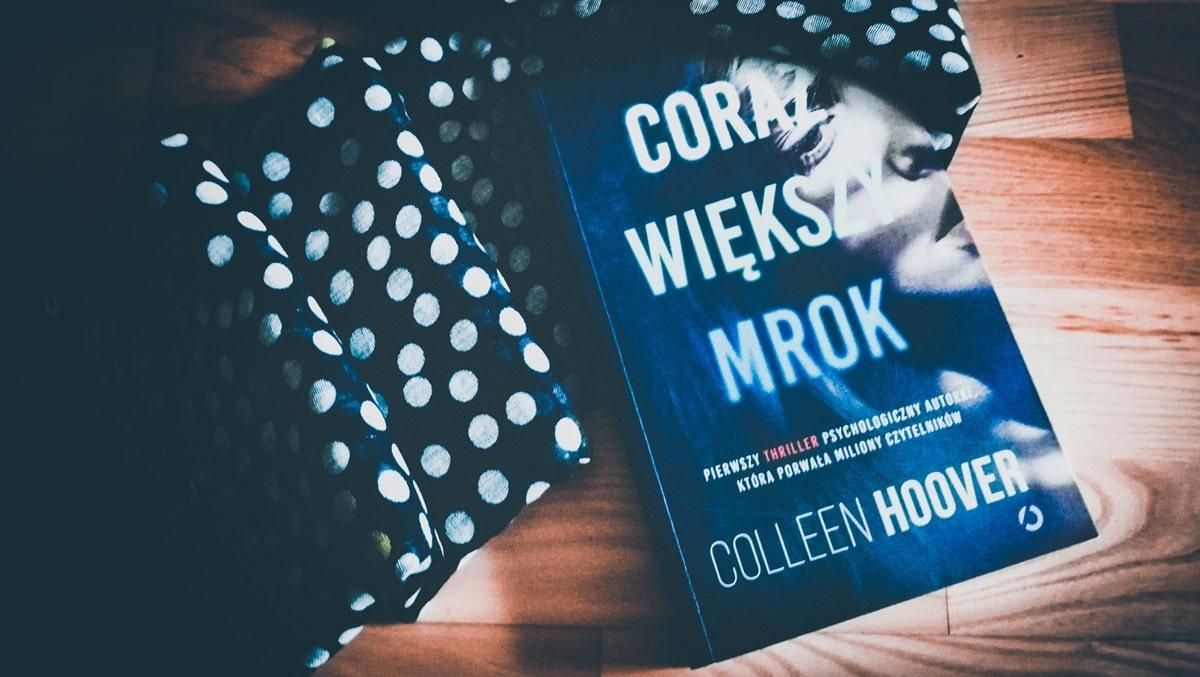 Coraz większy mrok, Colleen Hoover