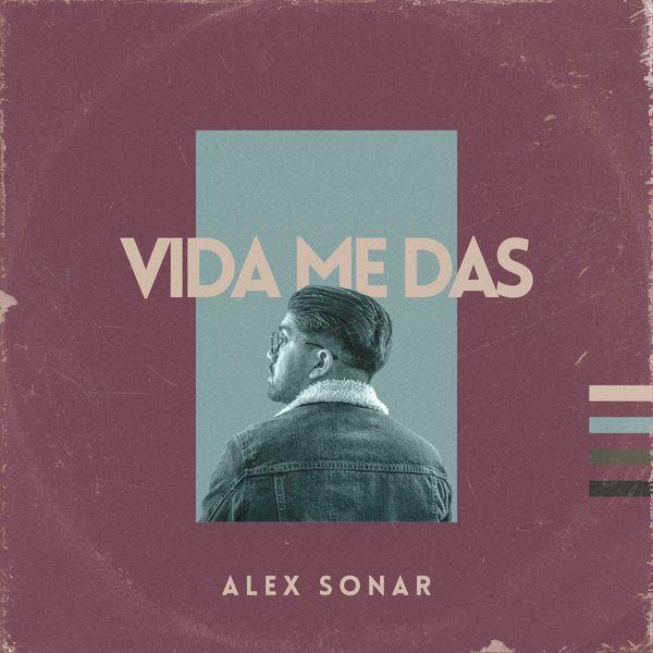 Alex Sonar – Vida Me Das (Single) 2021 (Exclusivo WC)
