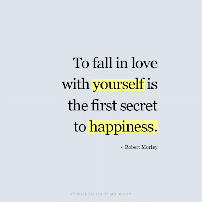 To fall in love with yourself is the first secret to happiness