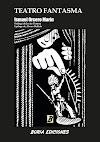 """""""Teatro Fantasma"""", de Ismael Orcero Marín"""
