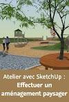 Atelier avec SketchUp – Effectuer un aménagement paysager