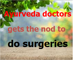 Ayurveda doctors gets the nod to do surgeries