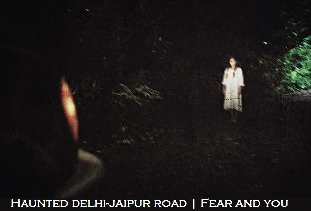 Delhi Jaipur road is one of the most haunted places in Jaipur circle