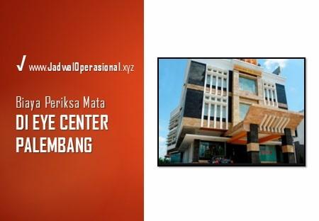 Biaya Periksa Mata di Eye Center Palembang