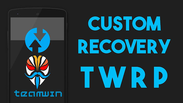 Custom TWRP TeamWin For All Android Latest Update