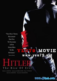 Hitler: Ác Quỷ Trỗi Dậy Phần 1 Hitler: The Rise of Evil Part 1