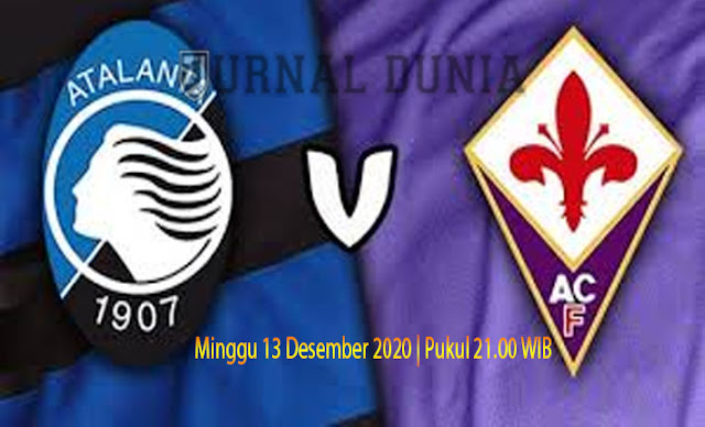 Prediksi Atalanta vs Fiorentina , Minggu 13 Desember 2020 Pukul 21.00 WIB