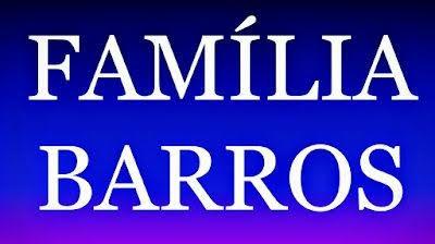 A Imagem de fundo azul e caracteres em Branco diz: Família Barros.
