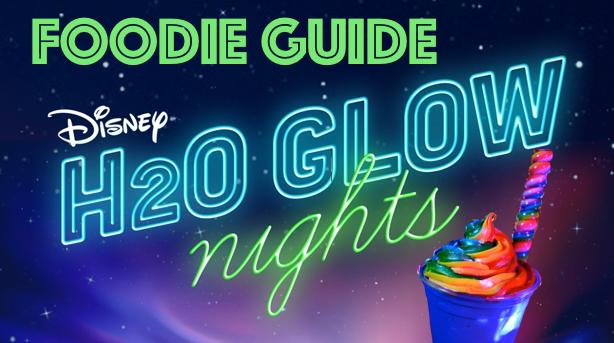 Disney World H20 Glow Nights Food Menu