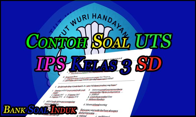 Contoh Soal Latihan UTS Mata Pelajaran IPS Kelas 3 Sekolah Dasar