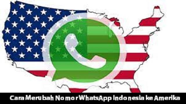 Cara Merubah Nomor WhatsApp Indonesia ke Amerika