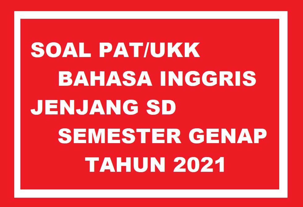 gambar soal pat bahasa inggris sd semester 2 tahun 2021