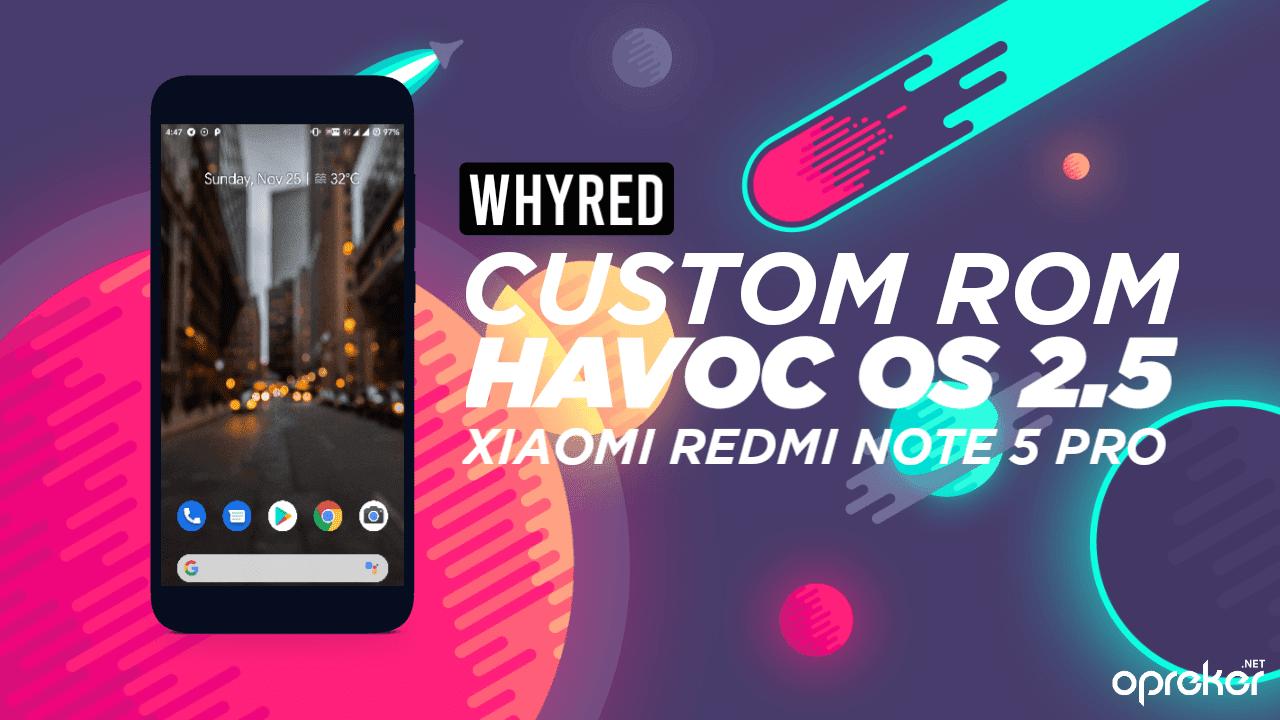 ROM Havoc OS 2.5 untuk Xiaomi Redmi Note 5 Pro / Whyred