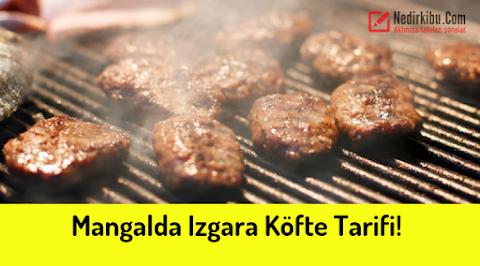 Mangalda Izgara Köfte Tarifi, Köfteci Usulü!