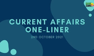 Current Affairs One-Liner: 2nd October 2021