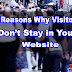 Top 8 Reasons Why Visitors Don't Stay For a While In Your Website