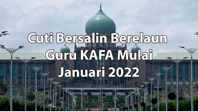 Cuti Bersalin Berelaun Guru KAFA mulai Januari 2022