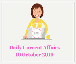 Daily Current Affairs 10 October 2019