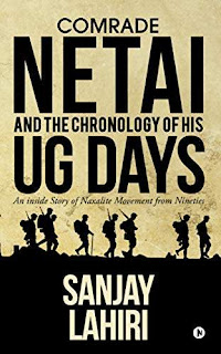 Comrade Netai and the Chronology of His UG days kindle book promotion Sanjay Lahiri