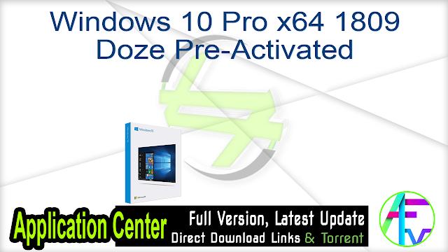 Windows 10 Pro x64 1809 Doze Pre-Activated