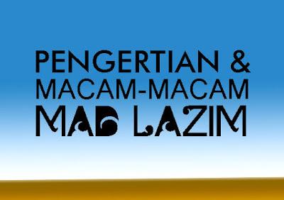 INTINEBELAJAR | Pengertian & Macam-macam Mad Lazim