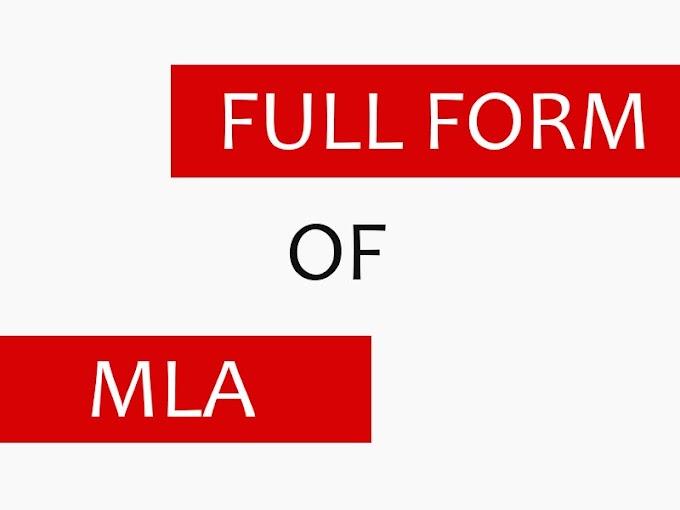 MLA का फुल फॉर्म क्या होता है