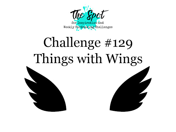 Challenge #129 - Things with Wings