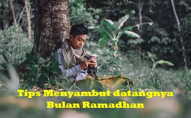Tips Menyambut datangnya Bulan Ramadhan