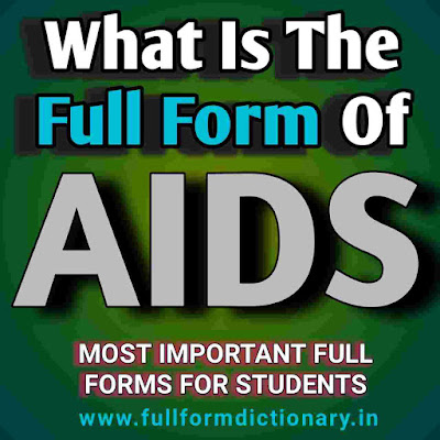 AIDS Full Form Name, full form of aids, what is the full form of aids, first aid full form, aids and hiv full form, full form of aids and hiv, full form of aids in biology, full form of aids in hindi, dictionary, full form directory