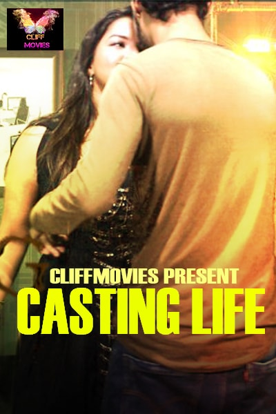 Casting Life (2020) Hindi | Season 01 Episodes 03 | CliffMovies Exclusive Series | 720p WEB-DL | Download | Watch Online
