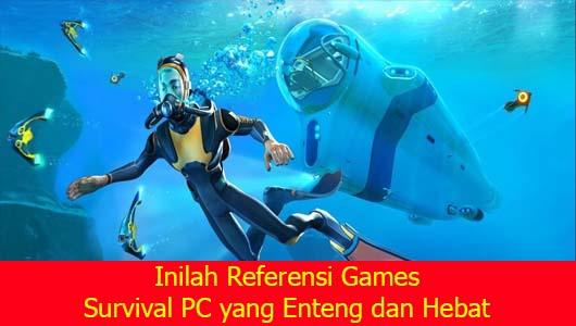 Inilah Referensi Games Survival PC yang Enteng dan Hebat