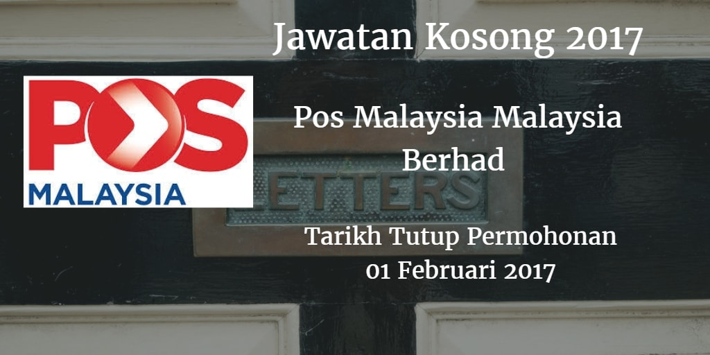 Jawatan Kosong Pos Malaysia Malaysia Berhad  01 Februari 2017
