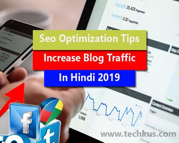 Seo Optimization Tips Increase Blog Traffic In Hindi 2019