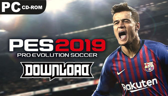Pro Evolution Soccer 2019 Download PC Game Full Unlocked - Micano4u
