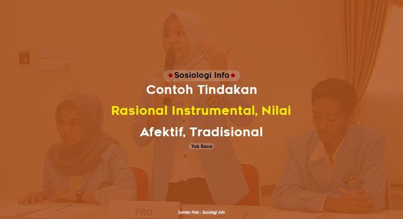 Contoh Tindakan Rasional Instrumental, Nilai, Afektif, Tradisional di Masyarakat