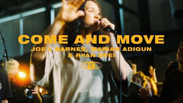 Maverick City Music ft Joe L Barnes, Mariah Adigun & Ryan Ofei - Come and Move