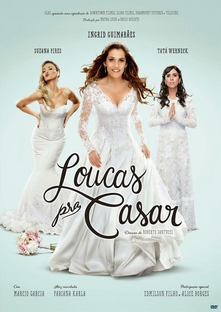 Loucas pra Casar – Nacional (2015)