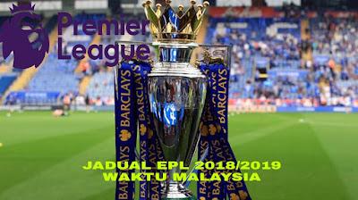 Jadual EPL 2018/2019 Liga Perdana Inggeris (Waktu Malaysia)