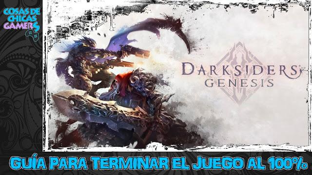 Guía Darksiders Genesis en PS4 para completar el juego al 100%