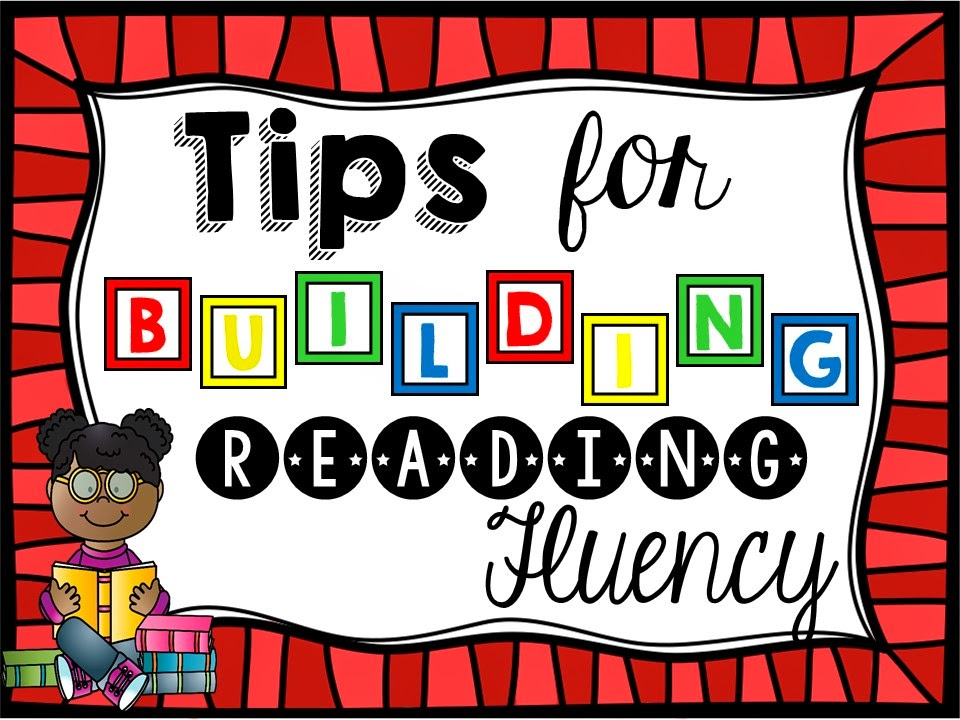 Tips for Building Reading Fluency