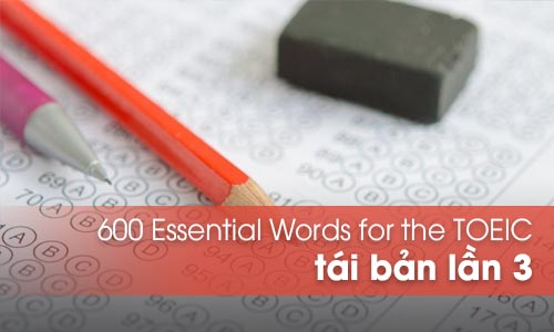 Sách 600 Essential Words for the TOEIC