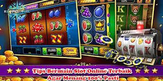 Tips Bermain Slot Online Terbaik Agar Menang 100% Pasti