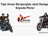 Tips Aman Berpergian Jauh Dengan Sepeda Motor