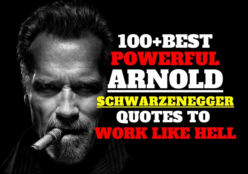 Quotes of Arnold Schwarzenegger