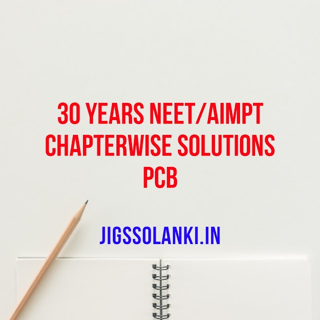 30 YEARS NEET/AIMPT CHAPTERWISE SOLUTIONS PCB