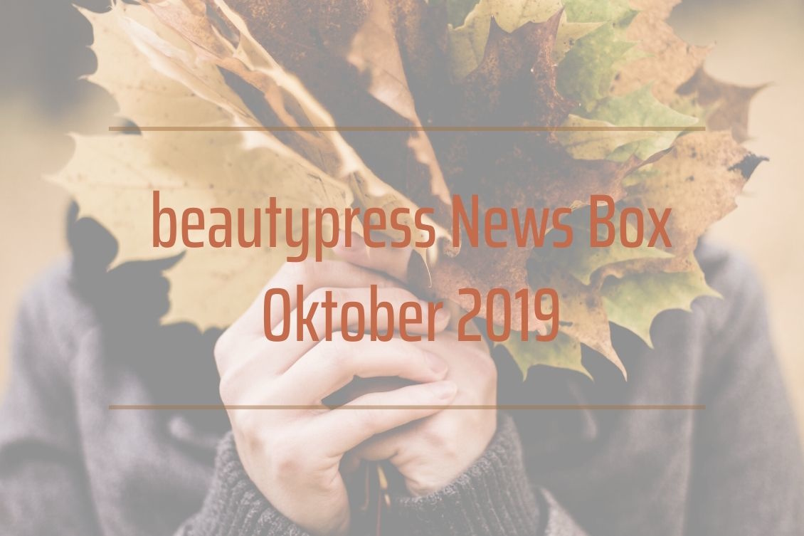 beautypress News Box Oktober 2019Unboxing und kompletter Inhalt