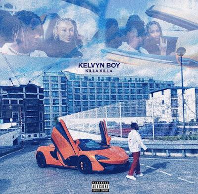 Kelvyn Boy - Killa Killa (Audio MP3 + Official Music Video)