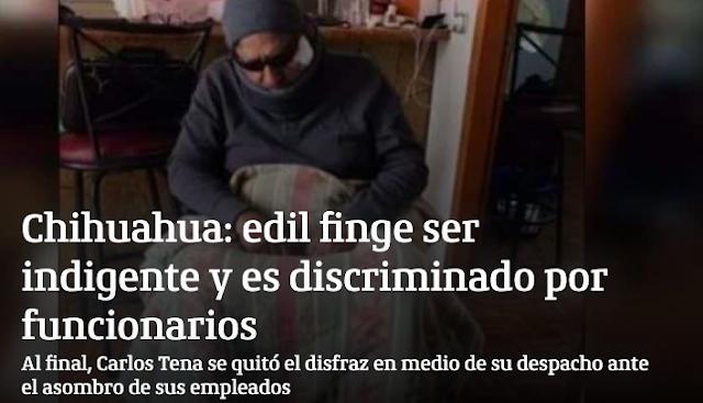 Presidente Municipal de Cuauhtémoc, Chihuahua se disfraza de indigente y comprueba que sus funcionarios discriminan a la gente